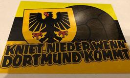 150 Dortmund kniet nieder wenn Dortmund kommt Aufkleber