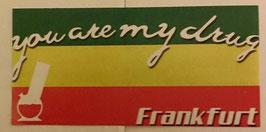 150 Frankfurt you are my drug Aufkleber länglich