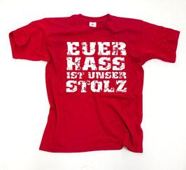 Euer Hass ist unser Stolz Shirt Rot