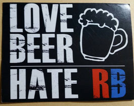 150 Love Beer hate RB Aufkleber