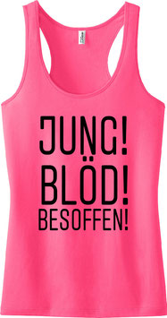 Jung Blöd Besoffen Tanktop Pink