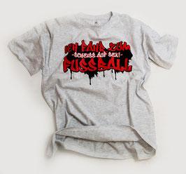Scheiss auf Sex ich fahr zum Fussball Shirt Grau