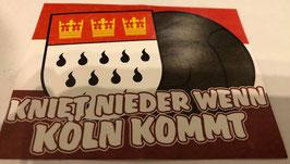 150 Köln kniet nieder wenn Köln kommt Aufkleber