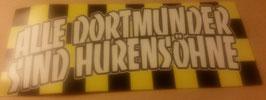150 Alle Dortmunder sind Hurensöhne Aufkleber