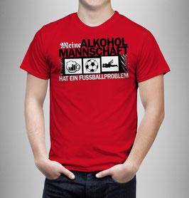 Meine Alkoholmannschaft hat ein Fussballproblem Stadion Ultras Shirt Rot