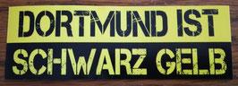 Dortmund ist schwarz Gelb Aufkleber