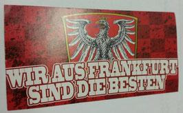 150 wir aus Frankfurt sind die Besten Aufkleber