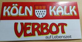150 Köln Kalk Verbot Aufkleber
