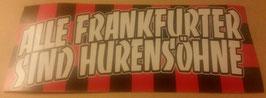 150 Alle Frankfurter sind Hurensöhne Aufkleber