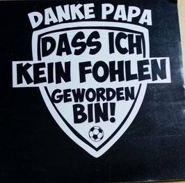 150 Köln Danke Papa das ich kein Fohlen bin Aufkleber Schwarz