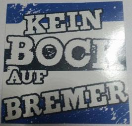 150 Kein Bock auf Bremer Aufkleber