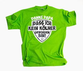 Mönchengladbach Danke Papa das ich kein Kölner geworden bin Shirt