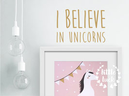 Wandsticker I BELIVE IN UNICORNS
