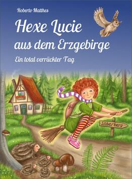 """Hexe Lucie aus dem Erzgebirge """"Ein total verrückter Tag"""""""
