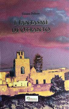 I fantasmi di Otranto • Tiziana Pedone