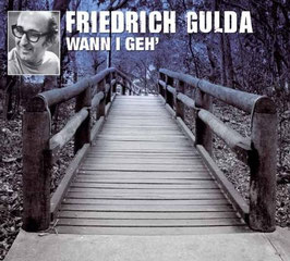 Wann i Geh - Friedrich Gulda - Audio CD