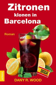 Taschenbuch: Zitronen klonen in Barcelona (1. Auflage Juli 2016), 376 Seiten