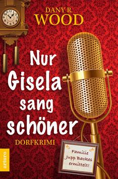 Taschenbuch: Nur Gisela sang schöner (1. Auflage April 2018), 342 Seiten.