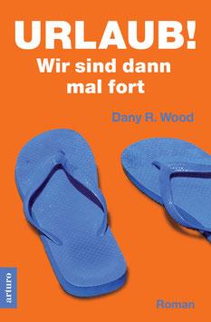 Taschenbuch: Urlaub! Wir sind dann mal fort (1. Auflage Juli 2015), 320 Seiten