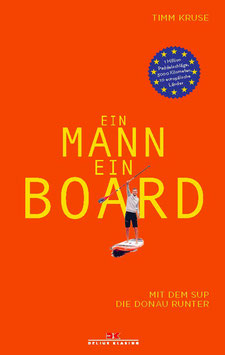 Ein Mann, ein Board.                                                  Mit dem SUP die Donau runter