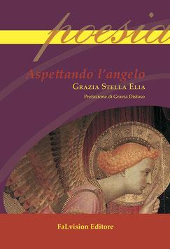 Aspettando l'angelo, Grazia Stella Elia (Novità Editoriale 2017)