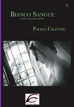 Bianco Sangue. assenze e presenze materne, di Paolo Cilfone (novità editoriale)