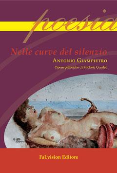 Nelle curve del silenzio di Antonio Giampietro, dipinti di Michele Condrò
