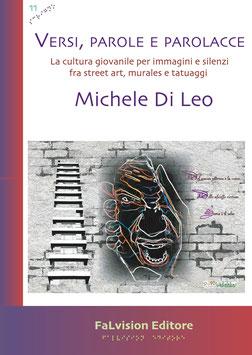 Versi, parole e parolacce. La cultura giovanile per immagini e silenzi fra street art, murales e tatuaggi, di Michele Di Leo (novità editoriale)