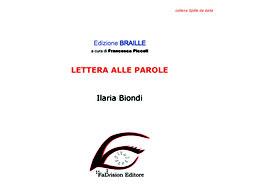 Lettera alle parole, Ilaria Biondi, edizione Braille