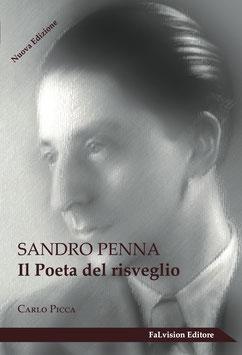 SANDRO PENNA. Il poeta del risveglio di Carlo Picca (Nuova Edizione riveduta ed aggiornata)