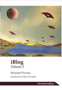 iBlog - volume 2, Massimo Pillera (Novità editoriale 2017)