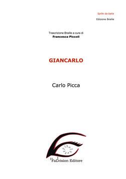 Giancarlo, di Carlo Picca, edizione Braille (2018)