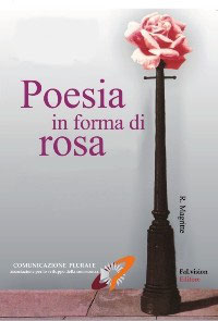 OFFERTA SPECIALE - Poesia in forma di rosa AA.VV.