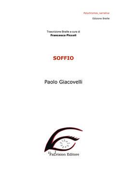 Soffio, di Paolo Giacovelli, edizione Braille (2018)