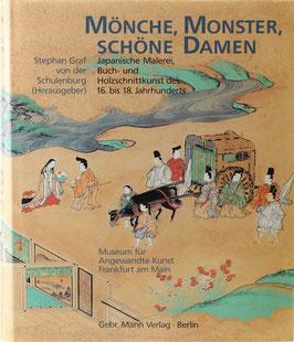 Schulenburg, Stephan Graf von der (Hrsg.) - Mönche, Monster, schöne Damen - Japanische Malerei, Buch- und Holzschnittkunst des 16. bis 18. Jahrhunderts in Frankfurt am Main