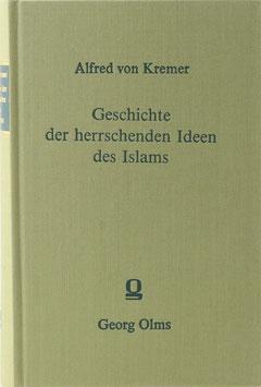 Kremer, Alfred von - Geschichte der herrschenden Ideen des Islams