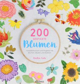Gula, Kristen - 200 gestickte Blumen - Handstickereien und Projekte mit Blumen, Blüten und Blättern