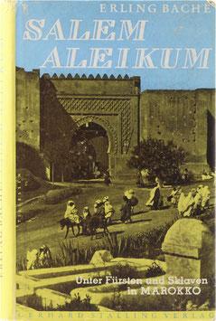 Bache, Erling - Salem aleikum - Unter Fürsten und Sklaven in Marokko