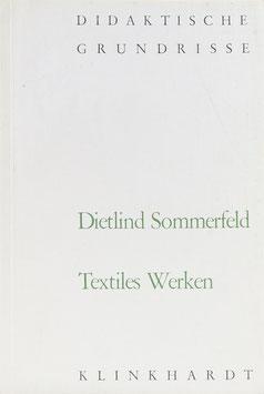 Sommerfeld, Dietlind - Textiles Werken