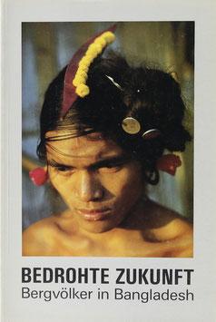 Löffler, L. G. (Koordinator) - Bedrohte Zukunft - Bergvölker in Bangladesh