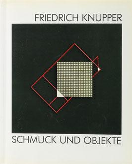 Bott, Gerhard (Hrsg.) - Friedrich Knupper - Schmuck und Objekte