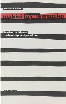Kubik, Gerhard - Makisi nyau mapiko - Maskentraditionen im bantu-sprachigen Afrika
