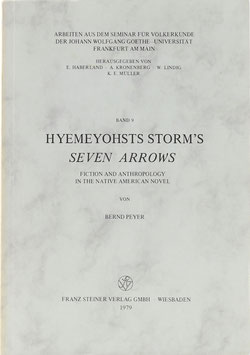 Peyer, Bernd - Hyemeyohsts Storm's Seven Arrows - Fiction and Anthropology in the Native American Novel