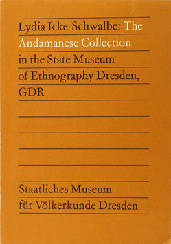 Icke-Schwalbe, Lydia - The Andamanese Collection in the State Museum of Ethnography Dresden, GDR