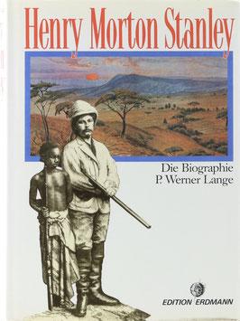Lange, P. Werner - Henry Morton Stanley - Die Biographie