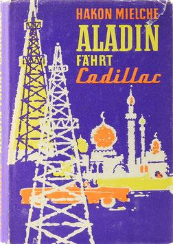 Mielche, Hakon - Aladin fährt Cadillac