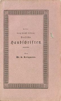 Seligmann, R. - Ueber drey höchst seltene Persische Handschriften - Ein Beytrag zur Litteratur der orientalischen Arzneymittellehre