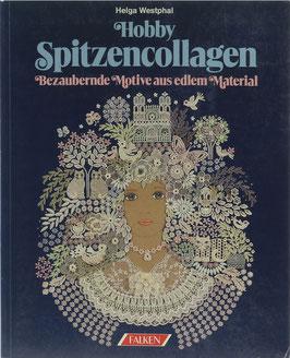 Westphal, Helga - Hobby Spitzencollagen - Bezaubernde Motive aus edlem Material