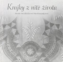 Hulcová, Marie - Krajky z nite zivota - Marie Sedláckové-Serbouskové