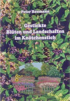 Baumann, Peter - Gestickte Blüten und Landschaften im Knötchenstich